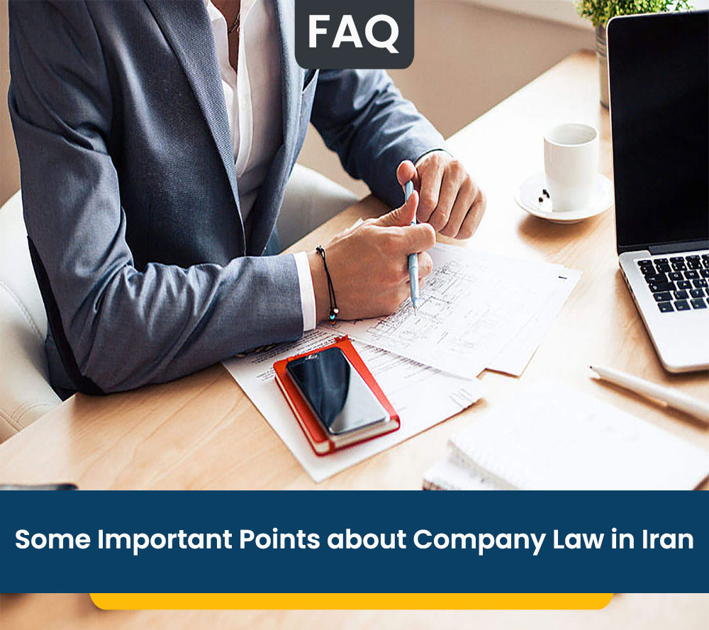 Some Important Points about Company Law in Iran