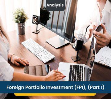 Foreign Portfolio Investment (FPI), (Part Ι)
