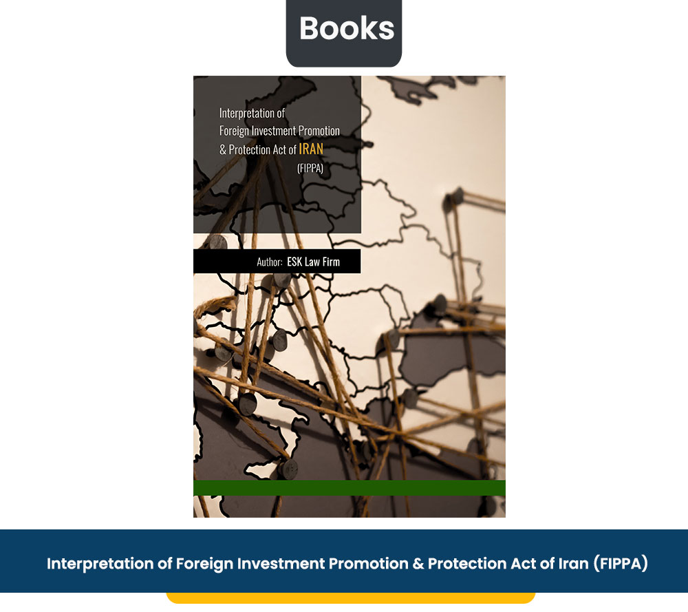 Interpretation of Foreign Investment Promotion & Protection Act of Iran (FIPPA)