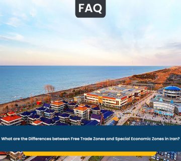 What are the Differences between Free Trade Zones and Special Economic Zones in Iran?
