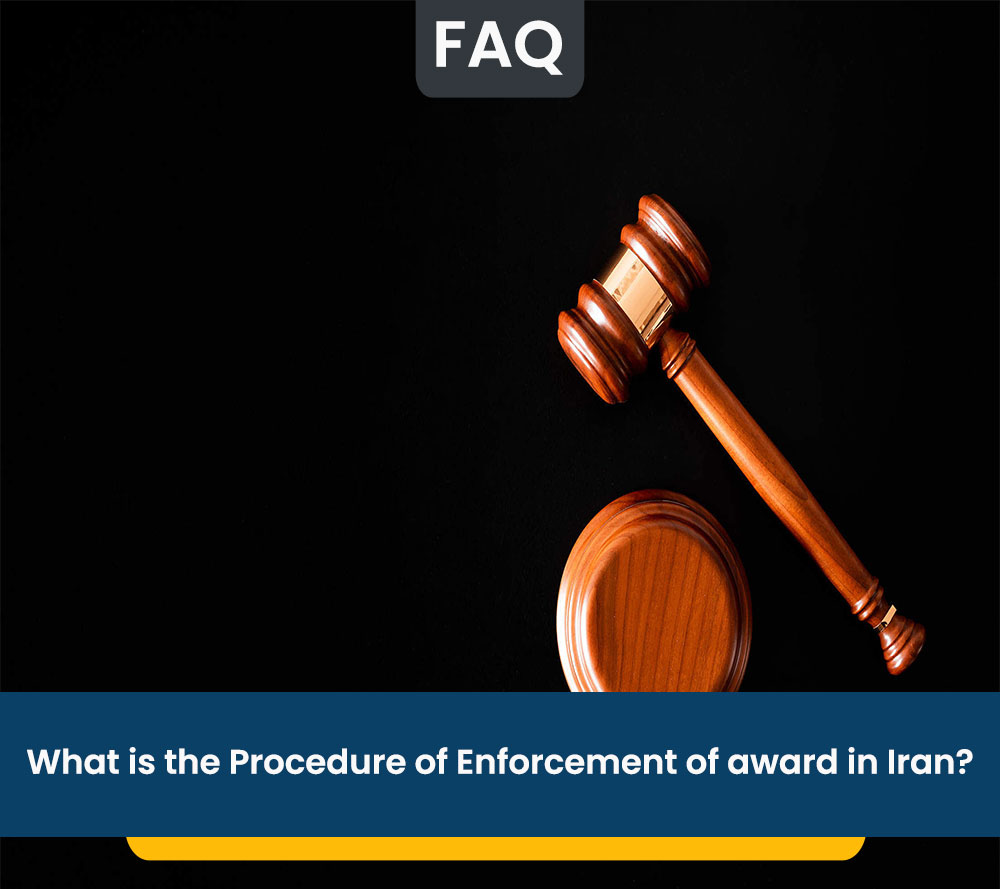What is the Procedure of Enforcement of award in Iran?