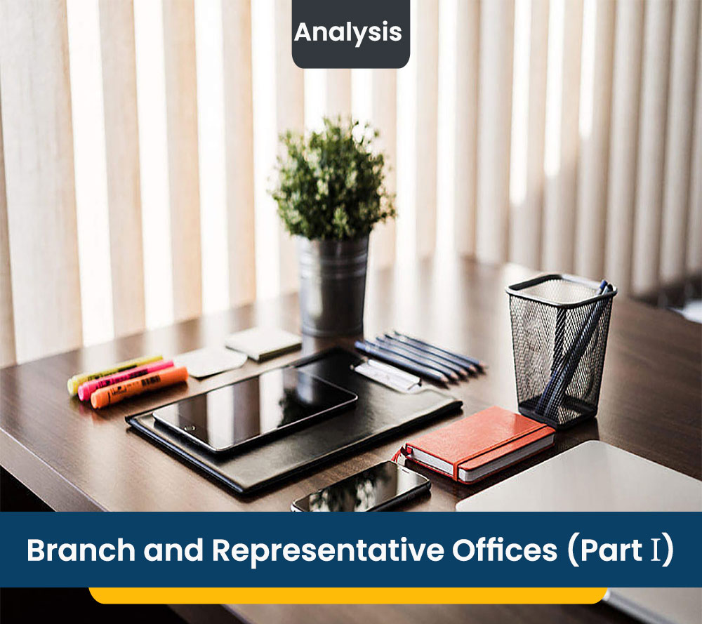 Branch and Representative Offices (Part I)