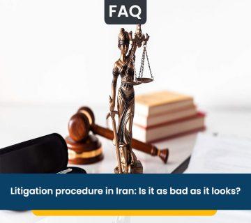 Litigation procedure in Iran: Is it as bad as it looks?