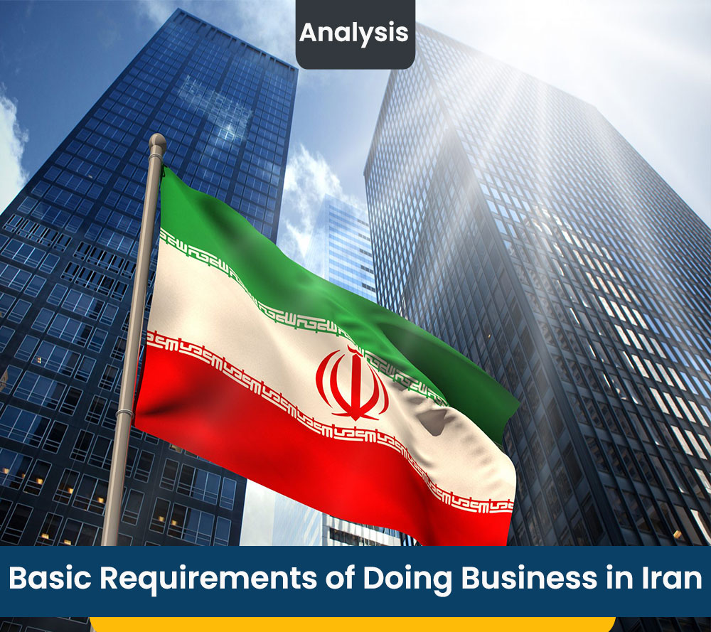 Basic Requirements of Doing Business in Iran