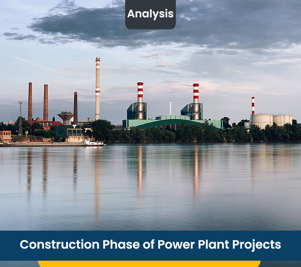 Construction Phase of Power Plant Projects