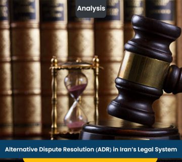 Alternative Dispute Resolution (ADR) in Iran's Legal System