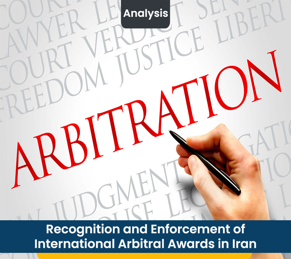 Recognition and Enforcement of International Arbitral Awards in Iran